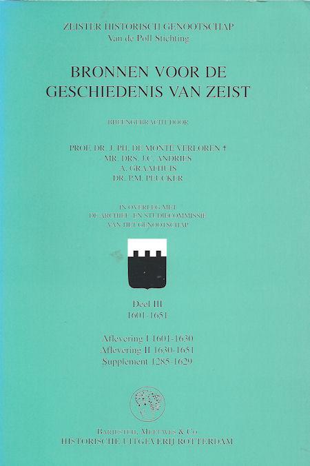 Bronnen voor de geschiedenis van Zeist deel 3 en suplement (1601-1650)