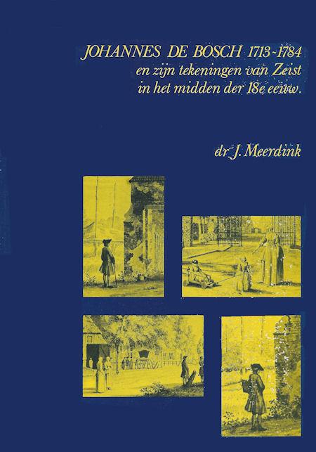 Johannes de Bosch 1713-1784 en zijn tekeningen van Zeist