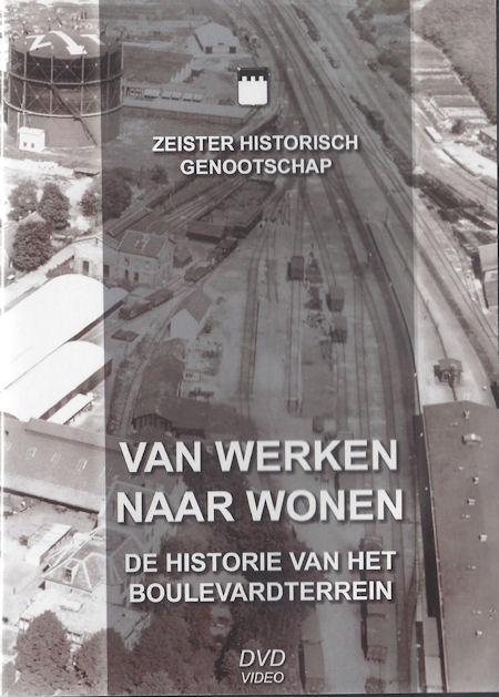 DVD 11 Van werken naar wonen, de historie van het Boulevardterrein